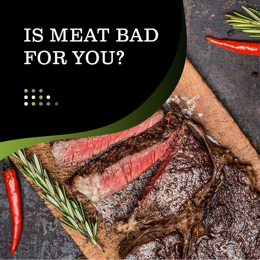 Is Meat Bad For You?